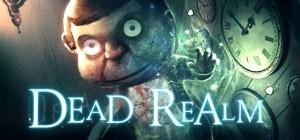 Dead Realm | Un joc ce prinde