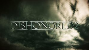 Cand apare DISHONORED2?